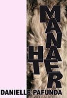 Danielle Pafunda:               Manhater